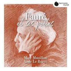 Fauré et ses poètes by Gabriel Fauré ;   Marc Mauillon  &   Anne Le Bozec